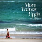 More things unite us - Kira Martini